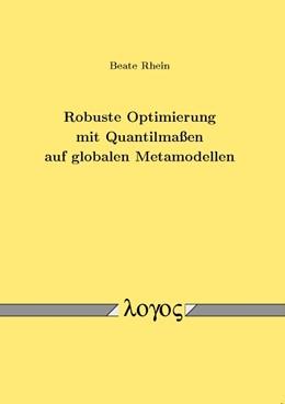 Abbildung von Rhein   Robuste Optimierung mit Quantilmaßen auf globalen Metamodellen   2014