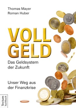 Abbildung von Mayer / Huber | Vollgeld | 2014 | Das Geldsystem der Zukunft. Un...