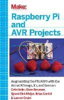 Abbildung von Cefn Hoile / Clare Bowman / Sjoerd Dirk Meijer   Make: Raspberry Pi and AVR Projects   2014