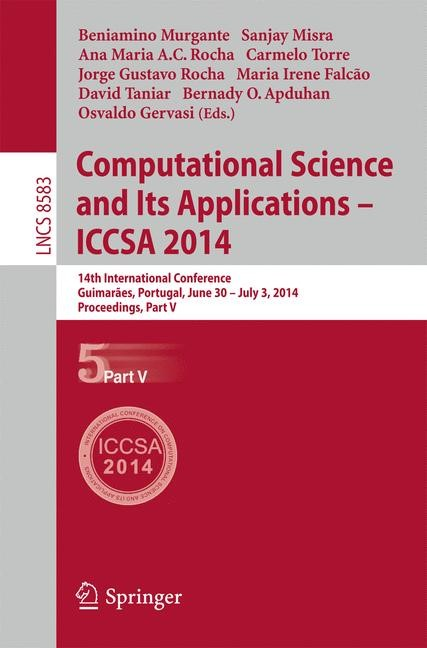 Abbildung von Murgante / Misra / Rocha / Torre / Falcão / Taniar / Apduhan / Gervasi | Computational Science and Its Applications - ICCSA 2014 | 2014