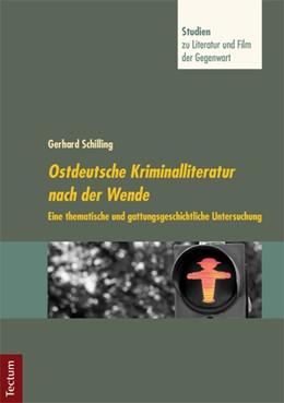 Abbildung von Schilling / Neuhaus | Ostdeutsche Kriminalliteratur nach der Wende | 2013 | Eine thematische und gattungsg... | 7