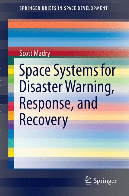 Abbildung von Madry | Space Systems for Disaster Warning, Response, and Recovery | 2014