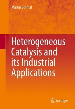 Abbildung von Schmal | Heterogeneous Catalysis and its Industrial Applications | 1st ed. 2016 | 2016