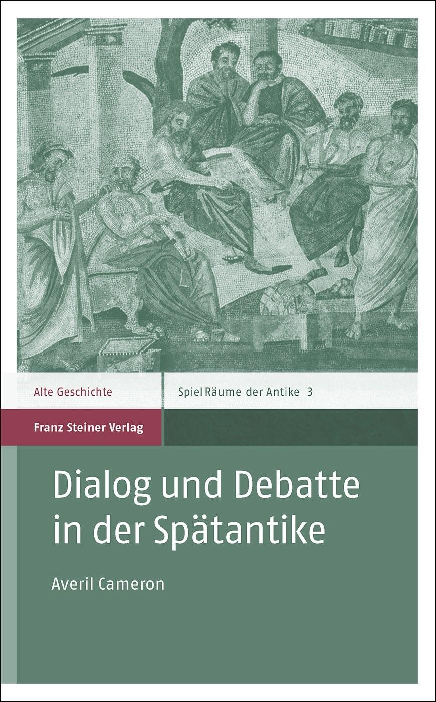 Abbildung von Cameron | Dialog und Debatte in der Spätantike | 2014