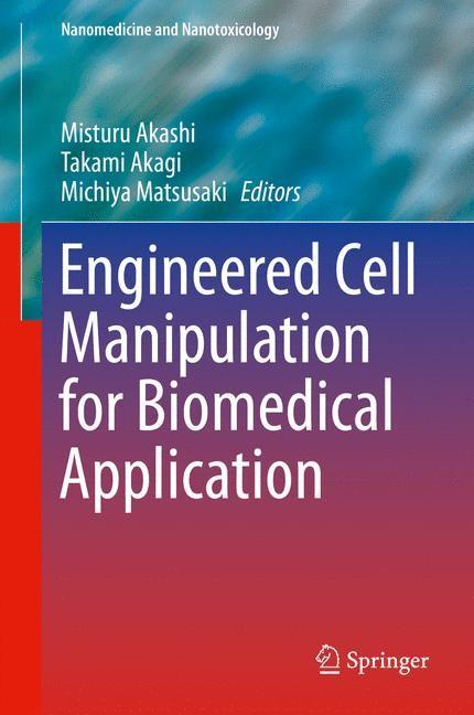 Abbildung von Matsusaki / Akagi / Akashi | Engineered Cell Manipulation for Biomedical Application | 2014