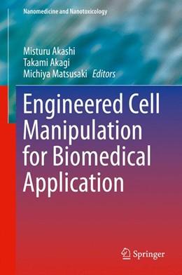 Abbildung von Matsusaki / Akagi / Akashi   Engineered Cell Manipulation for Biomedical Application   2014