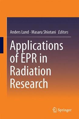 Abbildung von Lund / Shiotani | Applications of EPR in Radiation Research | 1. Auflage | 2014 | beck-shop.de