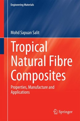 Abbildung von Salit | Tropical Natural Fibre Composites | 2014 | Properties, Manufacture and Ap...