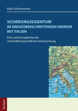 Abbildung von Schönemann | Sicherungseigentum im grenzüberschreitenden Verkehr mit Italien | 2013 | Eine rechtsvergleichende und k...