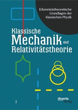 Abbildung von Czasny | Erkenntnistheoretische Grundlagen der klassischen Physik: Band I: Klassische Mechanik und Relativitätstheorie | 2014