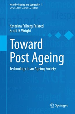 Abbildung von Felsted / Wright | Toward Post Ageing | 2014 | Technology in an Ageing Societ... | 1