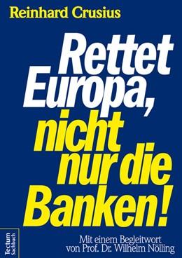 Abbildung von Crusius | Rettet Europa, nicht nur die Banken! | 1. Auflage | 2014 | beck-shop.de