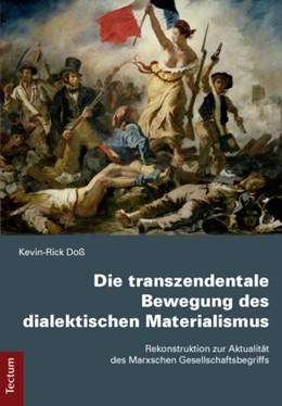 Abbildung von Doß | Die transzendentale Bewegung des dialektischen Materialismus | 2014 | Rekonstruktion zur Aktualität ...