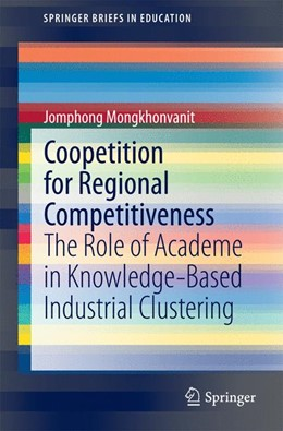 Abbildung von Mongkhonvanit | Coopetition for Regional Competitiveness | 2014 | The Role of Academe in Knowled...