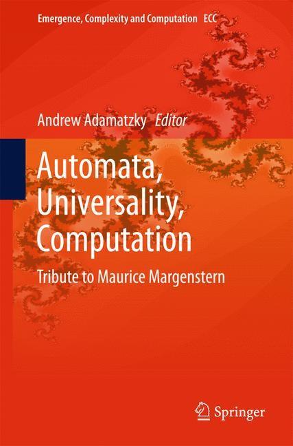 Automata, Universality, Computation   Adamatzky, 2014   Buch (Cover)