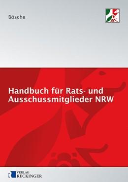 Abbildung von Bösche   Handbuch für Rats- und Ausschussmitglieder in Nordrhein-Westfalen   2014   Kommunalrechtliche Grundlagen