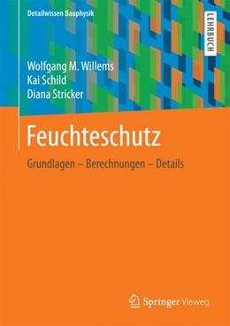 Abbildung von Willems / Schild / Stricker | Feuchteschutz | 2016 | 2017 | Grundlagen – Berechnungen – De...