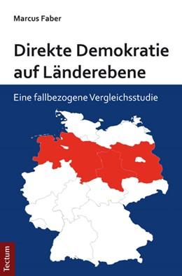 Abbildung von Faber | Direkte Demokratie auf Länderebene | 2014 | Ein fallbezogene Vergleichsstu...