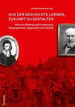 Abbildung von Rohrmann | Aus der Geschichte lernen, Zukunft zu gestalten | 1. Auflage | 2013 | beck-shop.de