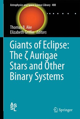 Abbildung von Ake / Griffin | Giants of Eclipse: The zeta Aurigae Stars and Other Binary Systems | 1. Auflage | 2015 | 408 | beck-shop.de