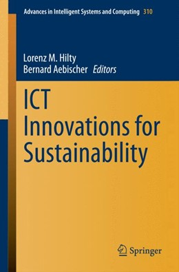 Abbildung von Hilty / Aebischer | ICT Innovations for Sustainability | 1. Auflage | 2014 | 310 | beck-shop.de