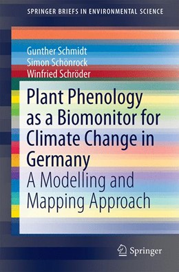 Abbildung von Schmidt / Schönrock / Schröder | Plant Phenology as a Biomonitor for Climate Change in Germany | 2014 | A Modelling and Mapping Approa...