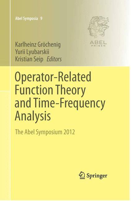 Abbildung von Gröchenig / Lyubarskii / Seip | Operator-Related Function Theory and Time-Frequency Analysis | 2014