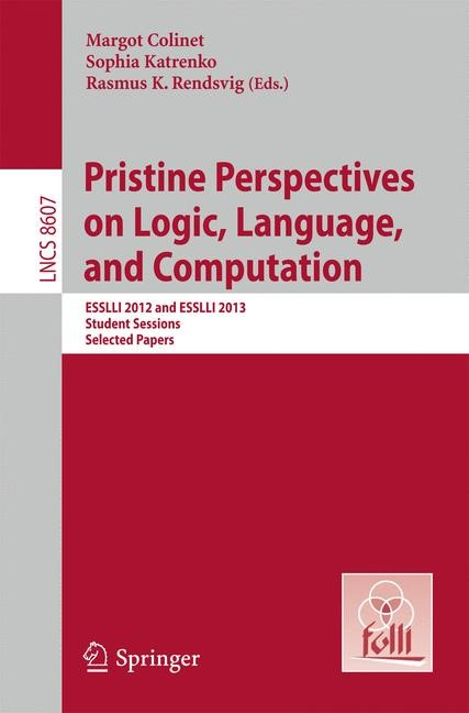 Abbildung von Colinet / Katrenko / Rendsvig   Pristine Perspectives on Logic, Language and Computation   2014