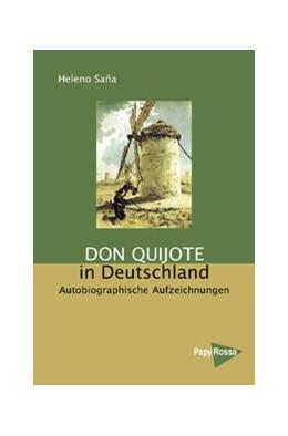Abbildung von Saña | Don Quijote in Deutschland | 2005 | Autobiographische Aufzeichnung...