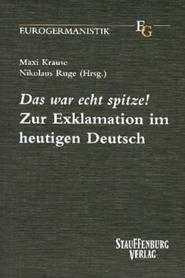 Abbildung von Krause / Ruge   Das war echt spitze   2019   Zur Exklamation im heutigen De...