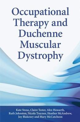 Abbildung von Stone / Tester / Blakeney   Occupational Therapy and Duchenne Muscular Dystrophy   2007   Stone Duchenne