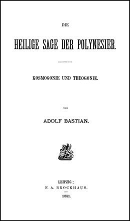 Abbildung von Bolz / Fischer | Adolf Bastian: Ausgewählte Werke in 9 Bänden | Leipzig 1881. Reprint: Hildesheim 2006 | 2006 | Bd. 4. Die heilige Sage der Po... | 4