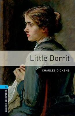 Abbildung von Dickens | Oxford Bookworms Library: Level 5:: Little Dorrit | 1. Auflage | 2015 | beck-shop.de