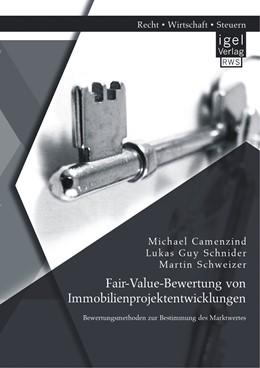 Abbildung von Schnider / Schweizer / Camenzind | Fair-Value-Bewertung von Immobilienprojektentwicklungen | 2014 | Bewertungsmethoden zur Bestimm...