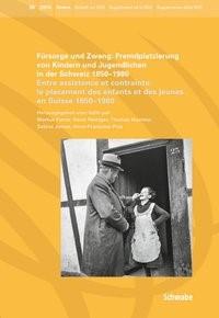 Abbildung von Furrer / Heiniger / Huonker / Jenzer / Praz   Fürsorge und Zwang: Fremdplatzierung von Kindern und Jugendlichen in der Schweiz 1850 - 1980   2014
