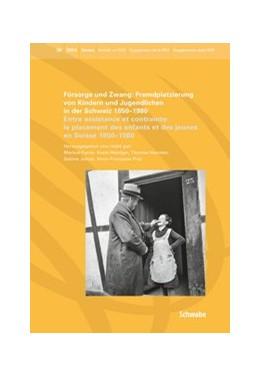 Abbildung von Furrer / Heiniger / Huonker / Jenzer / Praz | Fürsorge und Zwang: Fremdplatzierung von Kindern und Jugendlichen in der Schweiz 1850 - 1980 | 2014 | Entre assistance et contrainte... | 36