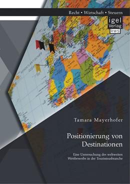 Abbildung von Mayerhofer | Positionierung von Destinationen | 2014 | Eine Untersuchung des weltweit...