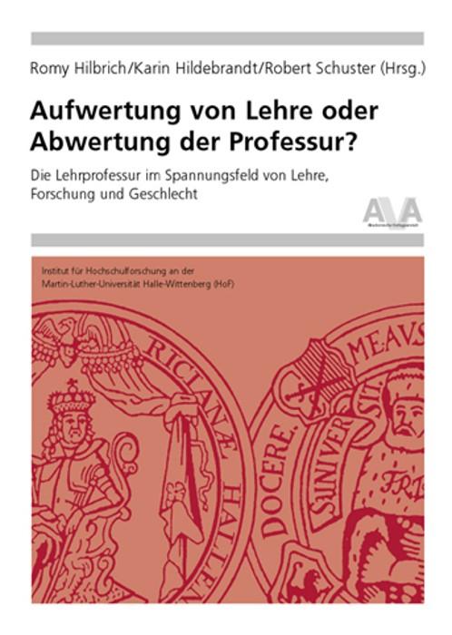 Abbildung von Hilbrich / Hildebrandt / Schuster   Aufwertung von Lehre oder Abwertung der Professur?   2014