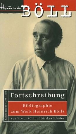 Abbildung von Böll / Schäfer | Fortschreibung | 1996 | Bibliographie zum Werk Heinric...