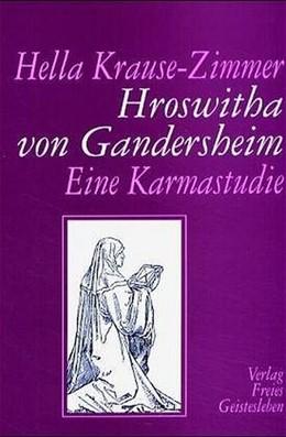 Abbildung von Krause-Zimmer | Hroswitha von Gandersheim | 1995 | Eine Karmastudie