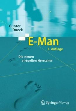 Abbildung von Dueck | E-Man | 3. Aufl. 2013 | 2014 | Die neuen virtuellen Herrscher