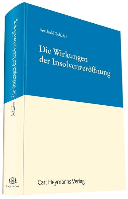 Abbildung von Schäfer | Die Wirkungen der Insolvenzeröffnung | 2014