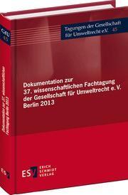 Abbildung von Gesellschaft für Umweltrecht (Hrsg.) | Dokumentation zur 37. wissenschaftlichen Fachtagung der Gesellschaft für Umweltrecht e.V. Berlin 2013 | 2014