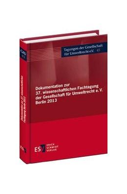Abbildung von Gesellschaft für Umweltrecht (Hrsg.) | Dokumentation zur 37. wissenschaftlichen Fachtagung der Gesellschaft für Umweltrecht e.V. Berlin 2013 | 2014 | 45