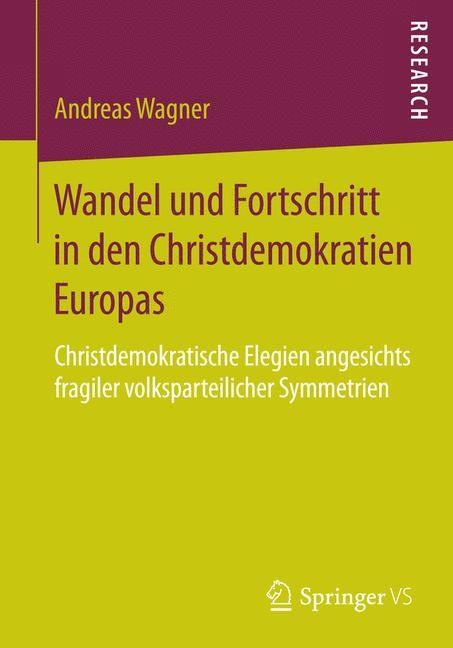 Abbildung von Wagner | Wandel und Fortschritt in den Christdemokratien Europas | 2014