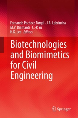 Abbildung von Pacheco Torgal / Labrincha / Diamanti / Yu / Lee | Biotechnologies and Biomimetics for Civil Engineering | 2014