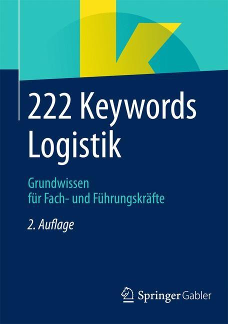 Abbildung von Springer Fachmedien Wiesbaden | 222 Keywords Logistik | 2., aktualisierte Aufl. 2014 | 2014