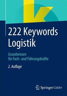 Abbildung von Springer Fachmedien Wiesbaden | 222 Keywords Logistik | 2., aktualisierte Aufl. 2014 | 2014 | Grundwissen für Fach- und Führ...