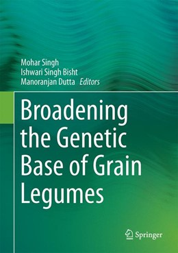 Abbildung von Singh / Bisht / Dutta | Broadening the Genetic Base of Grain Legumes | 2014