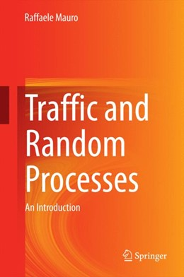 Abbildung von Mauro | Traffic and Random Processes | 2014 | An Introduction